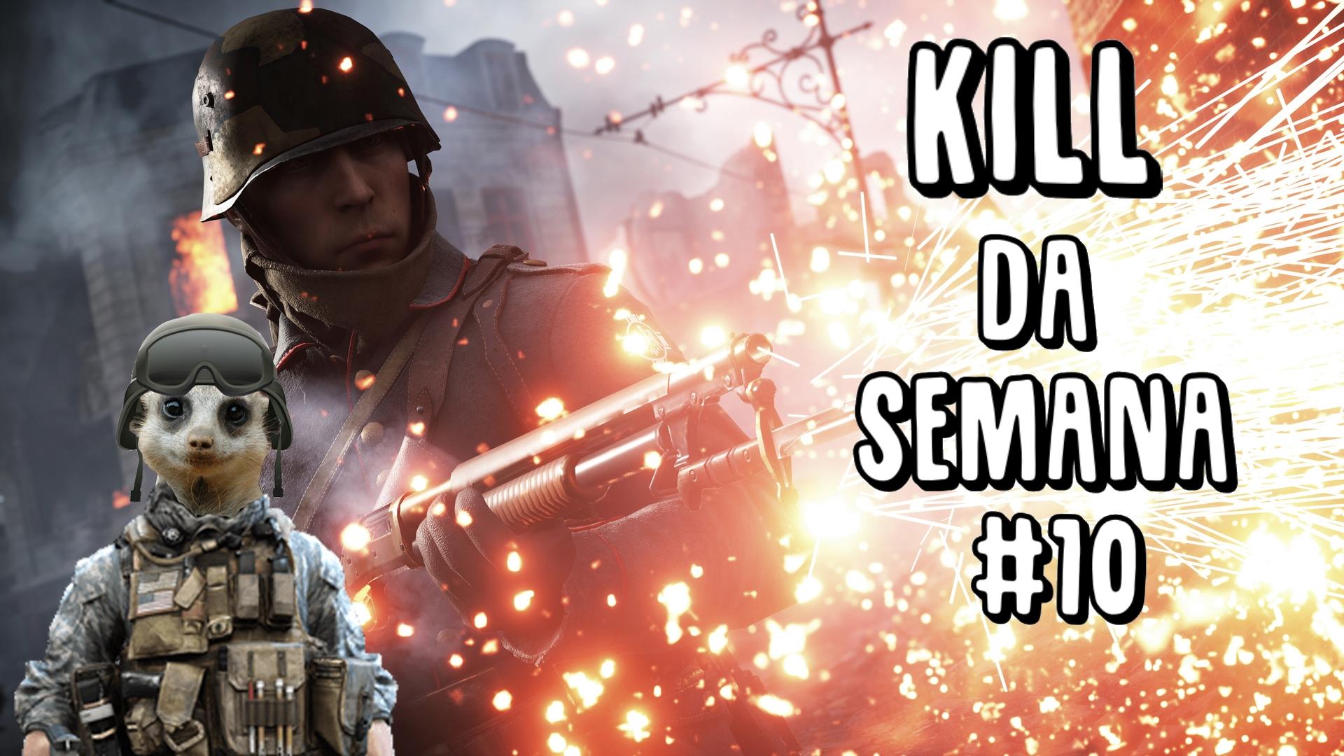 kill da semana 10