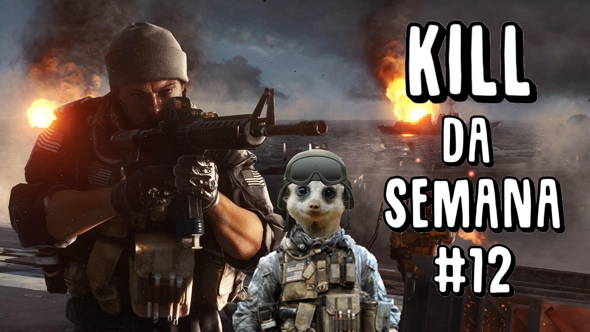 kill da semana 12