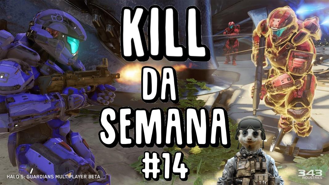Kill da Semana 14
